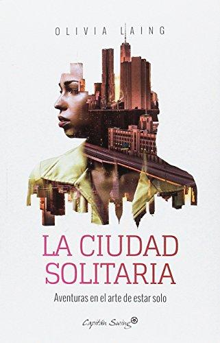 La ciudad solitaria: Aventuras en el arte de estar solo (ENS