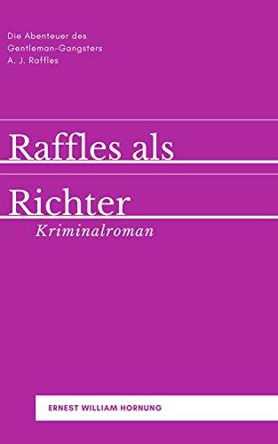 Raffles als Richter: Kriminalroman (Krimis bei Null Papier)