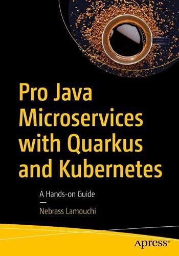 Pro Java Microservices with Quarkus and Kubernetes: A Hands-on Guide Front Cover
