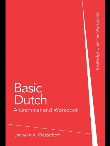 Basic Dutch: A Grammar and Workbook (Routledge Grammar Workbooks) (English Edition)