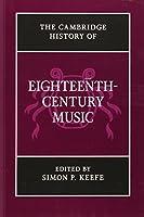 The Cambridge History of Eighteenth-Century Music (The Cambridge History of Music) by Unknown(2014-11-10)