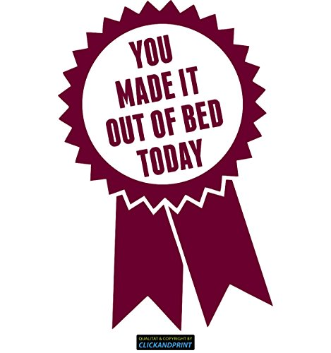 CLICKANDPRINT Aufkleber » You made it out of bed today, 30x19,5cm, Bordeaux • Dekoaufkleber / Autoaufkleber / Sticker / Decal / Vinyl