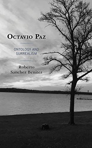 Octavio Paz: Ontology and Surrealism (Latin American Decolonial and Postcolonial Literature) (English Edition)
