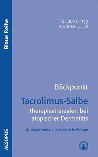 Blickpunkt Tacrolimus-Salbe Therapiestrategien bei atopischer Dermatitis (Blaue Reihe)