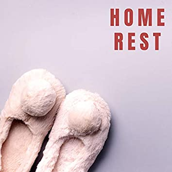 Home Rest – Total Chill Session, Electro Fusions, Relaxing Mood