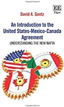 An Introduction to the United States-Mexico-Canada Agreement: Understanding the New NAFTA