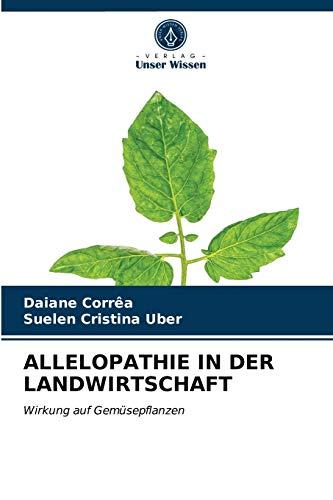 ALLELOPATHIE IN DER LANDWIRTSCHAFT: Wirkung auf Gemüsepflanzen
