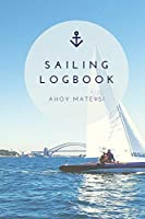 Sailing Log Book: Record Captains Travel, Sailboat Trip, Boat Notebook, Gift, Journal