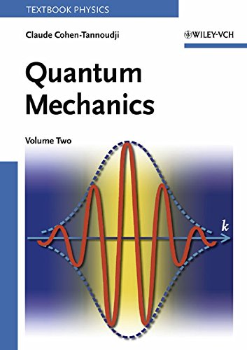 Quantum Mechanics, Volume 2: Vol 2 (A Wiley-Interscience Publication)