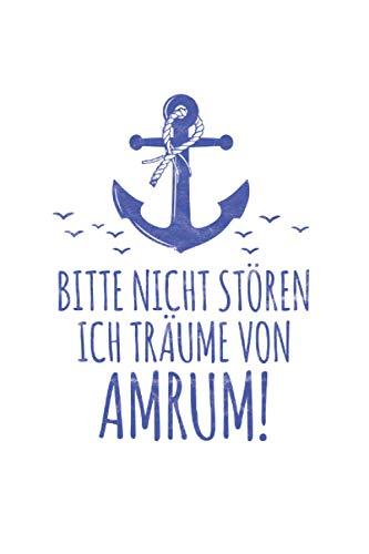 Bitte nicht stören ich träume von Amrum: Nordseeinsel NOTIZBUCH   Format 6x9