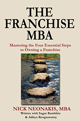 Compare Textbook Prices for The Franchise MBA: Mastering the 4 Essential Steps to Owning a Franchise  ISBN 9781484958650 by Neonakis, Nick,Rambhia, Sagar,Rengaswamy, Aditya