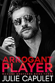 Arrogant Player: (McCabe Brothers Book 3)