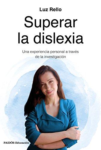 Superar la dislexia: Una experiencia personal a través de la investigación (Educación)