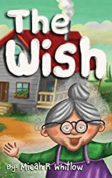 Image: The Wish [Print Replica] | Kindle Edition | by Micah Whitlow (Author, Illustrator). Publication Date: March 9, 2020