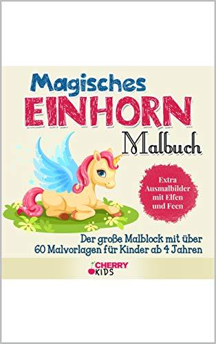 Magisches Einhorn Malbuch: Der große Malblock mit über 60 Malvorlagen für Kinder ab 4 Jahren - Extra Ausmalbilder mit Elfen und Feen Einhörner