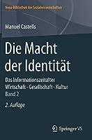 Die Macht der Identitaet: Das Informationszeitalter. Wirtschaft. Gesellschaft. Kultur. Band 2 (Neue Bibliothek der Sozialwissenschaften)