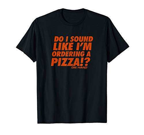 Die Hard Order Pizza Quote T-Shirt