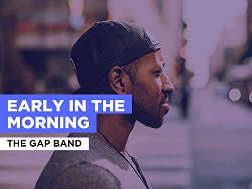 Early In The Morning al estilo de The Gap Band