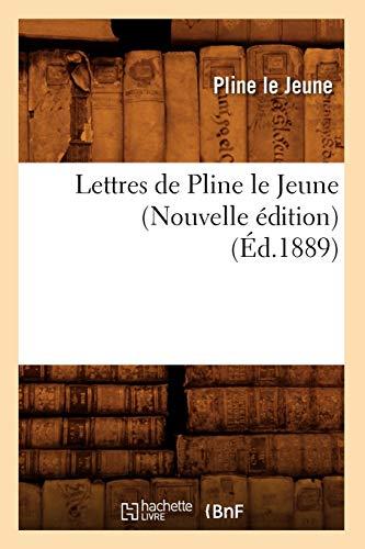Lettres de Pline le Jeune (Nouvelle édition) (Éd.1889)