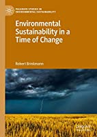 Environmental Sustainability in a Time of Change (Palgrave Studies in Environmental Sustainability)