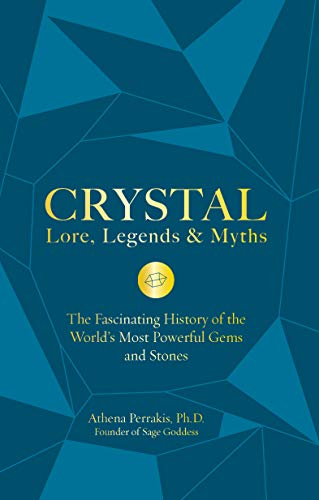 Crystal Lore, Legends & Myths: The Fascinating History of the World's Most Powerful Gems and Stones (English Edition)