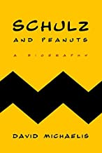 Best schulz and peanuts by david michaelis Reviews