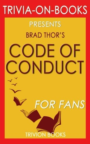 Trivia: Code of Conduct by Brad Thor (Trivia-On-Books): A Thriller (The Scot Harvath Series) download ebooks PDF Books
