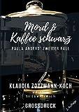 Mord & Kaffee schwarz (Großdruck): Paula Anders' zweiter Fall (Die Paula Anders Reihe)