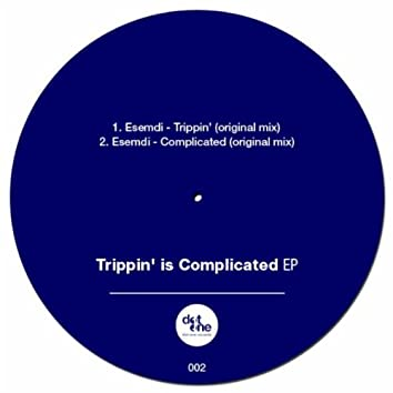 Trippin' is Complicated