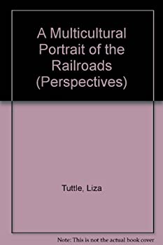 Library Binding A Multicultural Portrait of the Railroads (Perspectives) Book