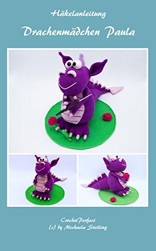 Häkelanleitung: Drachenmädchen Paula (CrochetPerfect 74)