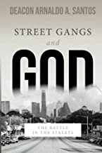Street Gangs and God - The Battle in the Streets