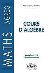 Cours d'Algèbre Maths AGREG de Daniel Perrin