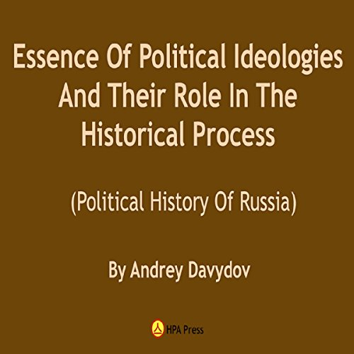 Essence of Political Ideologies and Their Role in the Historical Process audiobook cover art