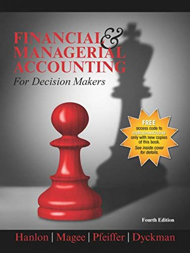 Compare Textbook Prices for Financial and Managerial Accounting for Decision Makers  ISBN 9781618533616 by Michelle L. Hanlon,Robert P. Magee,Glenn M. Pfeiffer; Thomas R. Dyckman