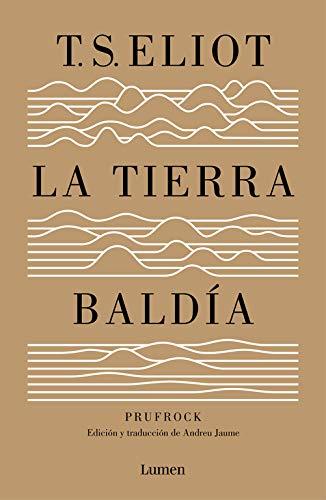 La tierra baldía (y Prufrock y otras observaciones): Edición y traducción de Andreu Jaume (Lumen)