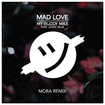 Mad Love (Mora Remix)
