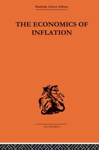 The Economics of Inflation: A Study of Currency Depreciation in Post-War Germany, 1914-1923 (Monetary Economics Book 1) (English Edition)