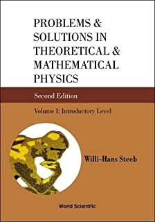 Problems And Solutions In Theoretical And Mathematical Physics - Volume I: Introductory Level