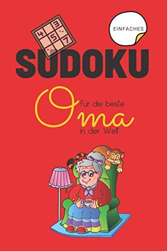 Sudoku für die beste Oma der Welt: 100 einfache Sudoku-Rätsel für Oma. Das erste Notebook mit integrierten Sudoku-Gittern-groß gedruckt - 1 Puzzle pro Seite (Aktivitätsbuch für Erwachsene)