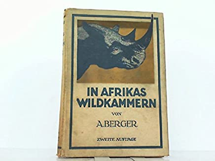 In Afrikas Wildkammern als Forscher und Jäger