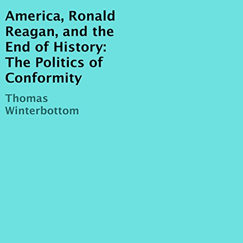 America, Ronald Reagan, and the End of History audiobook cover art