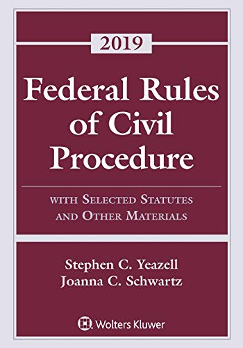 Federal Rules of Civil Procedure: With Selected Statutes and Other Materials, 2019 (Supplements)