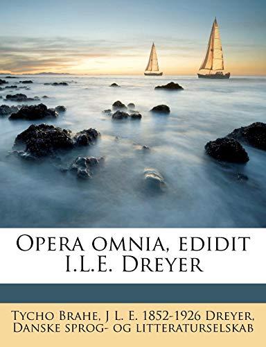 Opera Omnia, Edidit I.L.E. Dreyer
