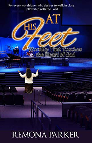 At His Feet: Worship That Touches the Heart of God