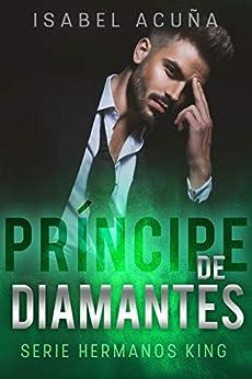 El príncipe de diamantes, Hermanos King 02 – Isabel Acuña (Rom)    4106N2okw5L._SY346_