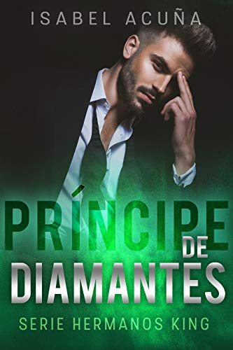 PRÍNCIPE DE DIAMANTES ((Serie Hermanos King)) (Spanish Edition)