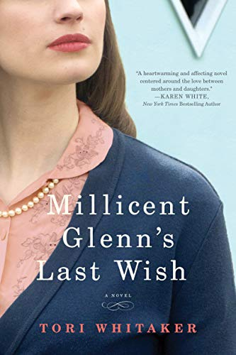 Millicent Glenn's Last Wish: A Novel by [Tori Whitaker]