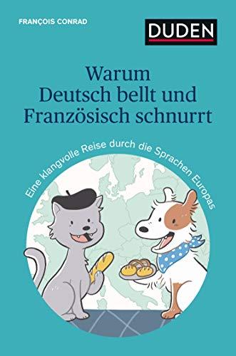 Warum Deutsch bellt und Französisch schnurrt: Eine klangvolle Reise durch die Sprachen Europas