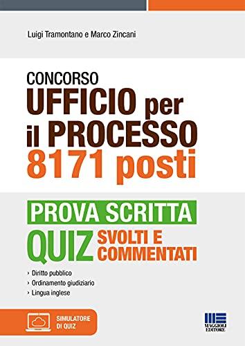 Concorso Ufficio per il processo 8171 posti. Prova scritta. Con software di simulazione